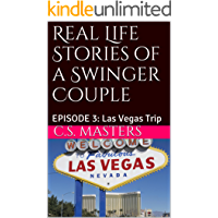 Real Life Stories of a Swinger Couple: EPISODE 3: Las Vegas Trip