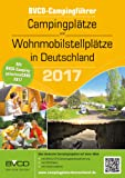 Campingplätze und Wohnmobilstellplätze in Deutschland 2017: BVCD-Campingführer