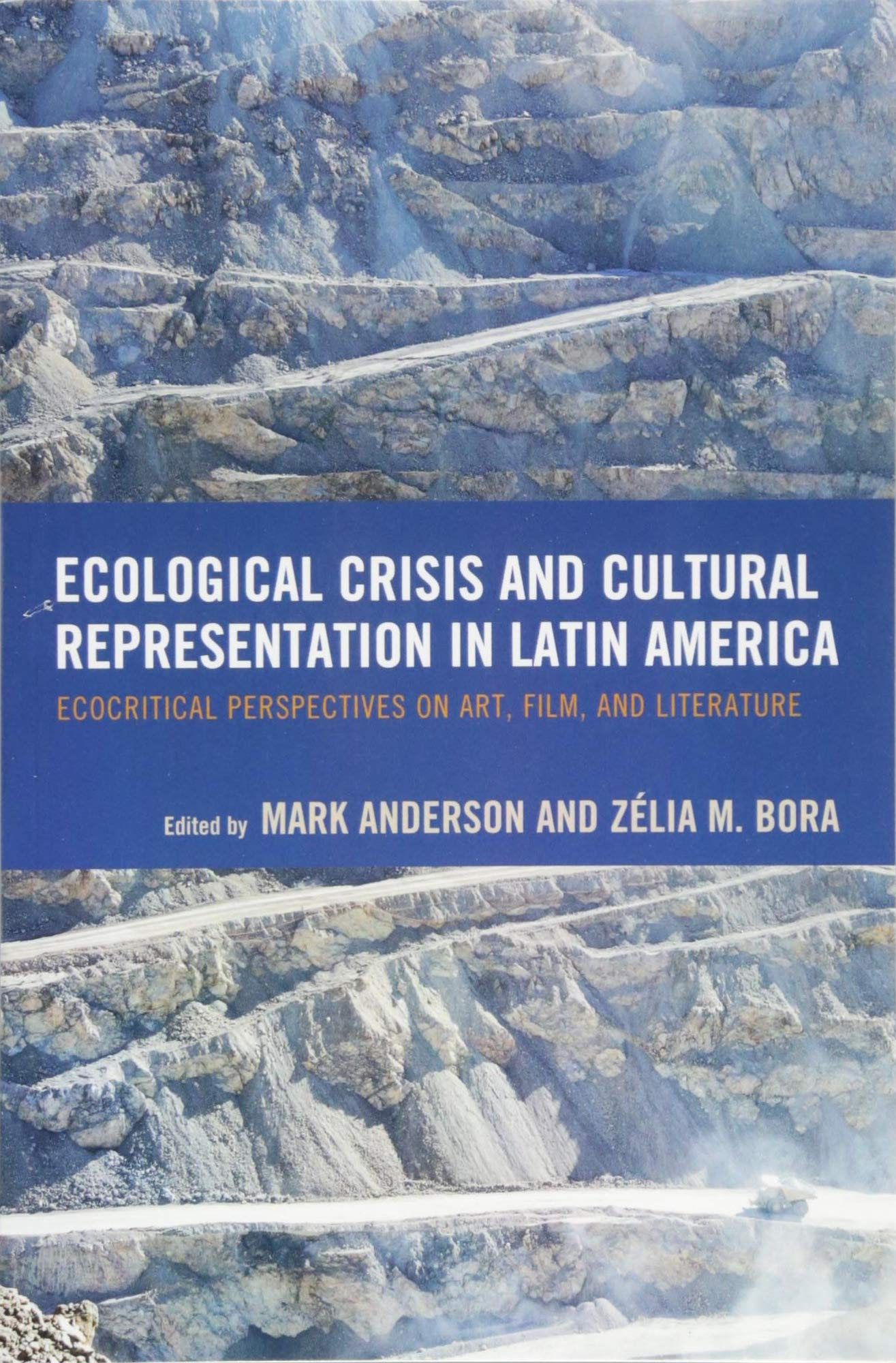 Download Ecological Crisis and Cultural Representation in Latin America: Ecocritical Perspectives on Art, Film, and Literature (Ecocritical Theory and Practice) ebook
