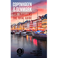 COPENHAGEN AND DENMARK FOR TRAVELERS. The total guide: The comprehensive traveling guide for all your traveling needs. By THE TOTAL TRAVEL GUIDE COMPANY (English Edition)