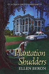 Plantation Shudders: A Cajun Country Mystery Paperback