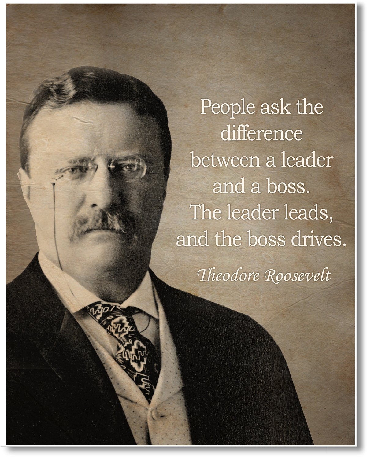 Great leadership inspirational quote Gabbys Choice Theodore Roosevelt People ask the difference between a leader and a boss Art print 11 x 14 Unframed Wall Art Print