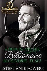A Princess and Her Billionaire Scoundrel at Sea (Billionaire Bachelor Cove) Kindle Edition