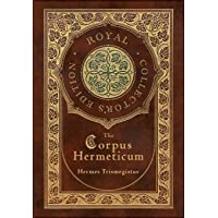 The Corpus Hermeticum (Royal Collector's Edition) (Case Laminate Hardcover with Jacket)