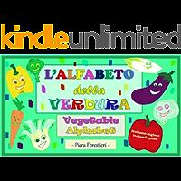 L' Alfabeto della Verdura/Vegetable Alphabet: Italian-English edition
