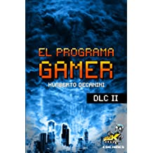 El Programa GAMER - DLC II: Modo Campaña (Spanish Edition) Aug 20, 2018