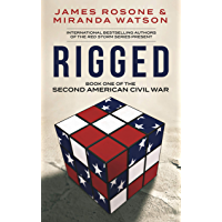 Rigged (The Second American Civil War Book 1) (English Edition)