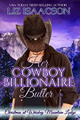 Her Cowboy Billionaire Butler: A Hammond Brothers Novel (Christmas at Whiskey Mountain Lodge Book 2) Kindle Edition
