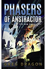 Phasers of Anstractor: A Space Adventure (The New Phase Book 2) Kindle Edition