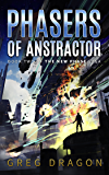 Phasers of Anstractor: A Space Adventure (The New Phase Book 2)