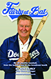 Fairly at Bat: My 50 years in baseball, from the batter's box to the broadcast booth
