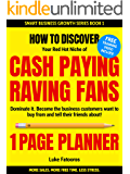 1-PAGE PLANNER: How to Discover your Red-Hot Niche of Cash-Paying Raving Fans. Dominate it. Become the Business Customers Want to Buy From (1 HOUR READ) (Smart Business Growth)