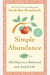 Simple Abundance: 365 Days to a Balanced and Joyful Life Kindle Edition