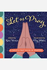 Let Us Pray: A Child's First Book of Prayers Board book