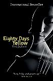 Eighty Days Yellow (The Eighty Days Series Book 1)