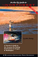 On the Fly Guide to the Northwest: Oregon and Washington (Flyfisher's Guide Series) Kindle Edition