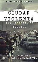 Ciudad Violenta: Una Historia De