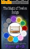 The Magic of Twelve: Indigo