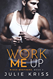 Work Me Up (Riggs Brothers Book 3) (English Edition)