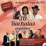 30 Bachatas Pegaditas. Lo Nuevo Y Lo Mejor Del 2011
