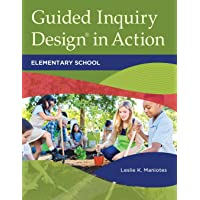 Guided Inquiry Design® in Action: Elementary School