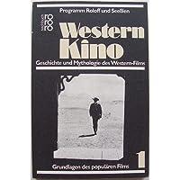 Western - Kino. Geschichte und Mythologie des Western- Films (Grundlagen des populären Films, Band 1)