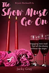 The Show Must Go On (Bryant Rockwell Book 2) Kindle Edition
