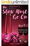 The Show Must Go On (Bryant Rockwell Book 2)
