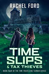 Time Slips & Tax Thieves (Time Travelling Taxman Book 4) Kindle Edition