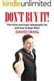 Don't Buy It!: The tricks and traps salespeople use and how to beat them