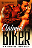 Claimed by the Biker (Dirty Riders MC Book 1)