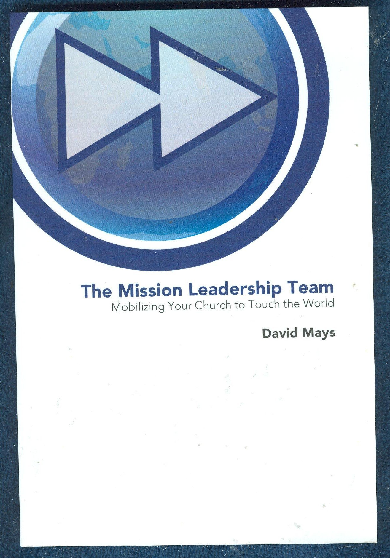Download The Mission Leadership Team (Mobilizing Your Church to Touch the World) ebook