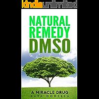 NATURAL REMEDY DMSO: A MIRACLE DRUG
