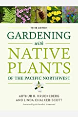 Gardening with Native Plants of the Pacific Northwest Paperback