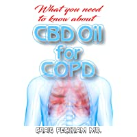 What you need to know about CBD Oil for COPD: Using CBD Oil to effectively relief...