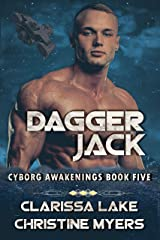 Dagger Jack (Cyborg Awakenings Book 5) Kindle Edition