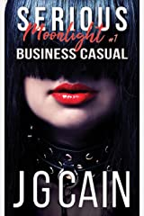 Business Casual: Serious Moonlight 1 Kindle Edition