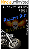 Ranger's Rise : Badass to the core. Now if he can just learn how to be human. (Phoenix Series Book 3)