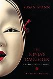 The Ninja's Daughter: A Hiro Hattori Novel (A Shinobi Mystery)