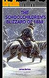 THE SCHOOLCHILDREN'S BLIZZARD OF 1888