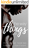 The Way Things Are: The Truth Duet, Book Two