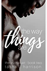 The Way Things Are: The Truth Duet, Book Two Kindle Edition