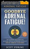 Adrenal Fatigue: Goodbye - Adrenal Fatigue! The Ultimate Solution For - Adrenal Fatigue & Adrenal Burnout: Adrenal Diet - Hormone Reset - Balance Hormones ... Disease, Low Libido) (English Edition)