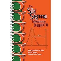 The Six SIGMA Memory Jogger II: A Pocketguide of Tools for Six SIGMA Improvement Teams