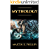 Mythology: The Ancient Secrets of the Greeks, Egyptians, Vikings, and the Norse (Mythology, Gods, Myths, and Legends)
