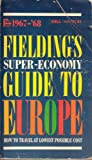 Fielding's Super-Economy Guide To Europe (How to Travel at Lowest Possible Cost) 1967 - 1968