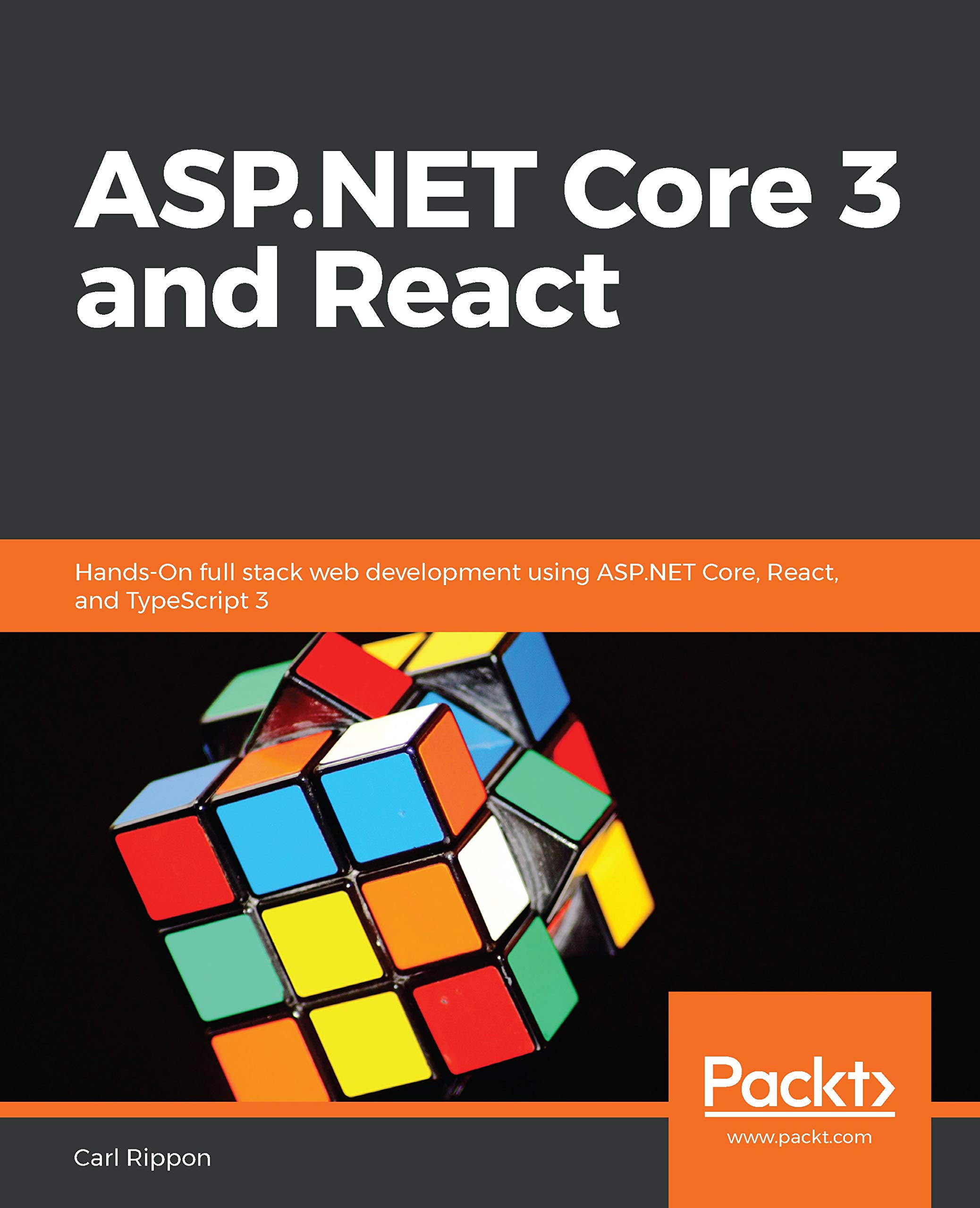Amazon Com Asp Net Core 3 And React Hands On Full Stack Web Development Using Asp Net Core React And Typescript 3 Ebook Rippon Carl Kindle Store