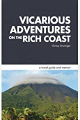 Vicarious Adventures on the Rich Coast: a travel guide and memoir (Rich Coast Experiences Collection Book 1) Kindle Edition