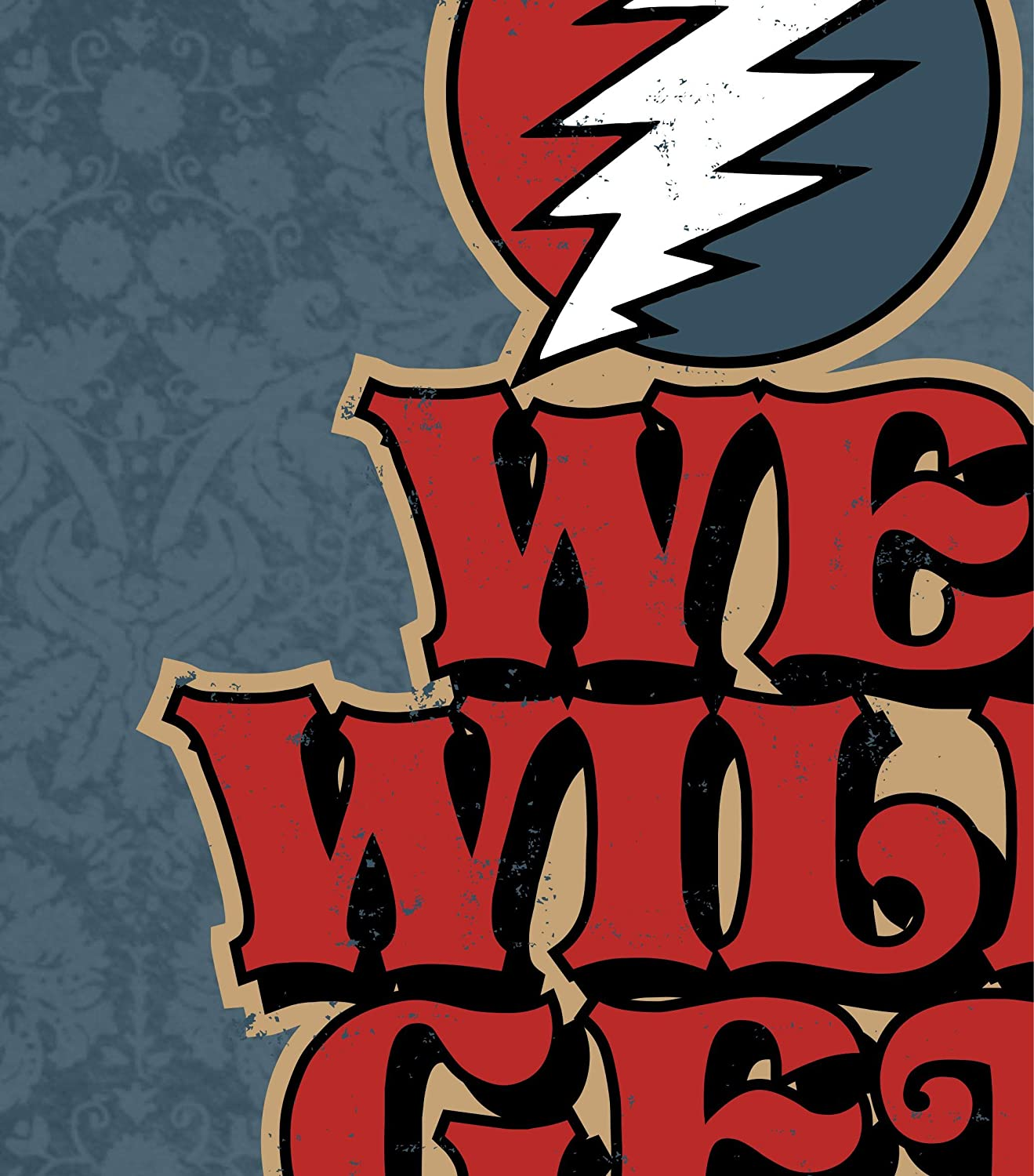 We Will Get By Grateful Dead Inspired Poster Print 11x14
