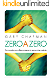 Zeroazero: Como resolver os conflitos no casamento sem terminar a relação